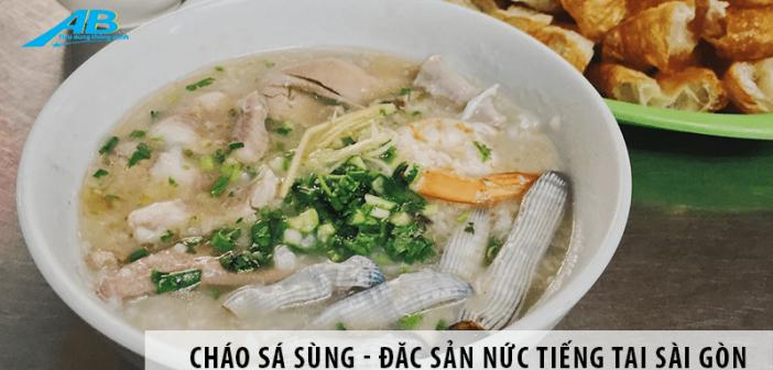 Cháo sá sùng, đặc sản nức tiếng tại Sài Gòn