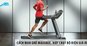 Tư vấn cách mua ghế massage, máy chạy bộ điện giá rẻ cho người mới